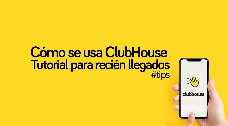 Tutorial para aprender a usar ClubHouse