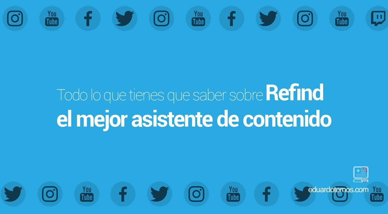 Qué es y como configurar Refind tu asistente de contenido
