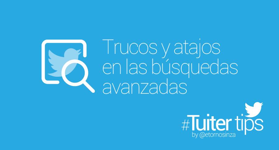 Trucos buscador y operadores avanzados twitter