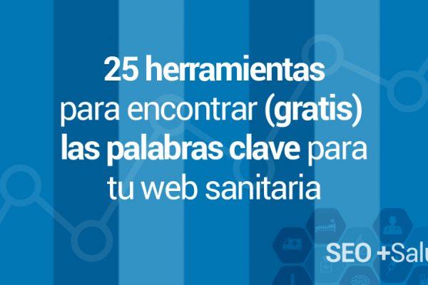 Más de 25 herramientas (casi todas GRATIS) para encontrar palabras clave para tu web de salud