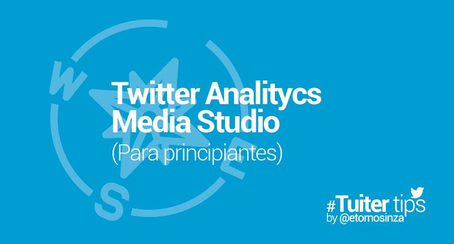 Como utilizar Twitter Analitycs y Media Studio